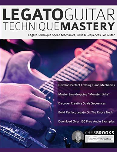 Legato Guitar Technique Mastery By Chris Brooks