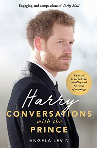Harry: Conversations with the Prince - INCLUDES EXCLUSIVE ACCESS & INTERVIEWS WITH PRINCE HARRY von Angela Levin
