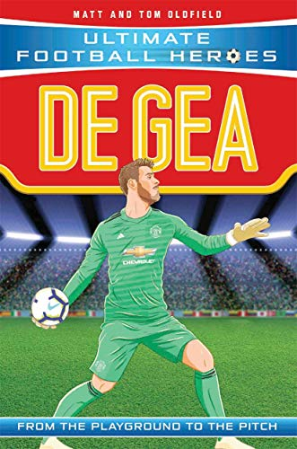 De Gea (Ultimate Football Heroes) - Collect Them All! By Matt Oldfield