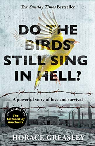 Do the Birds Still Sing in Hell? By Horace Greasley