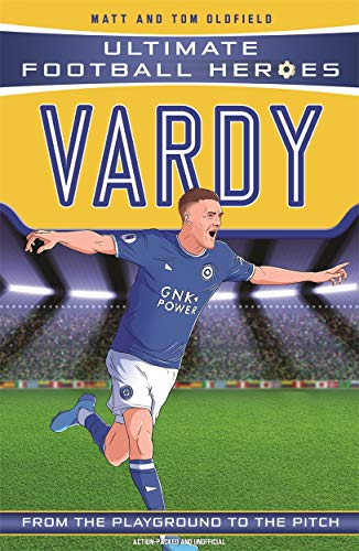 Vardy (Ultimate Football Heroes) - Collect Them All! By Matt & Tom Oldfield