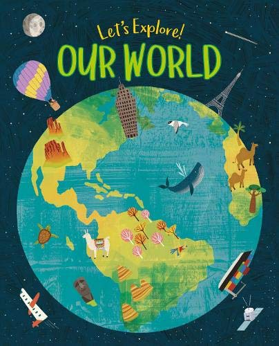 Let's Explore! Our World By Claire Philip