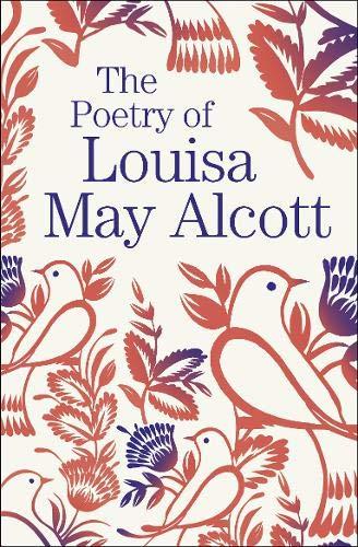 The Poetry of Louisa May Alcott By Louisa May Alcott