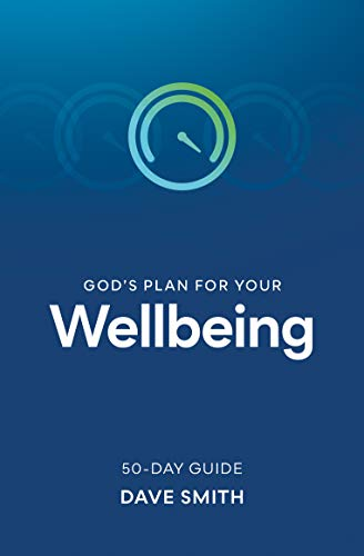God's Plan for Your Wellbeing By Dave Smith