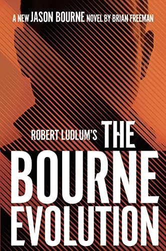 Robert Ludlum's (TM) The Bourne Evolution By Brian Freeman