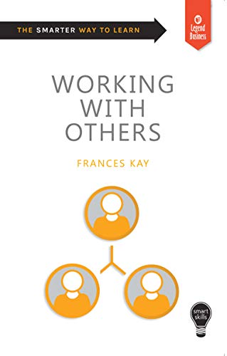 Smart Skills: Working with Others By Frances Kay