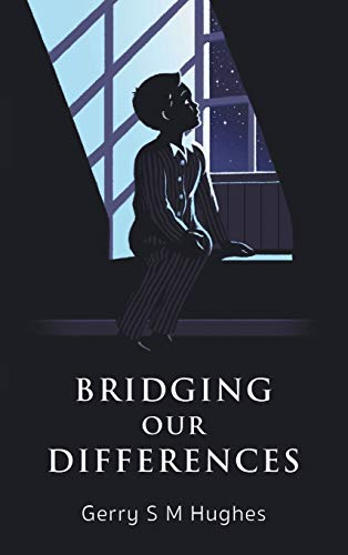 Bridging Our Differences By Gerry S M Hughes