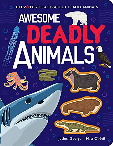 Awesome Deadly Animals By Joshua George