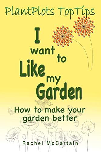 I want to like my Garden By Rachel McCartain