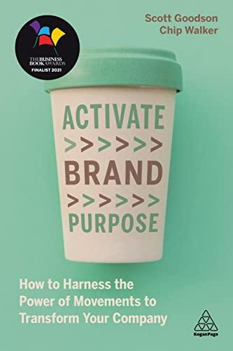 Activate Brand Purpose By Scott Goodson