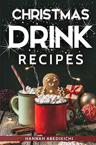 Christmas Drink Recipes By Hannah Abedikichi