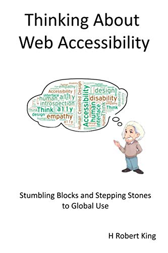Thinking About Web Accessibility By H Robert King