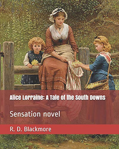 Alice Lorraine By R D Blackmore