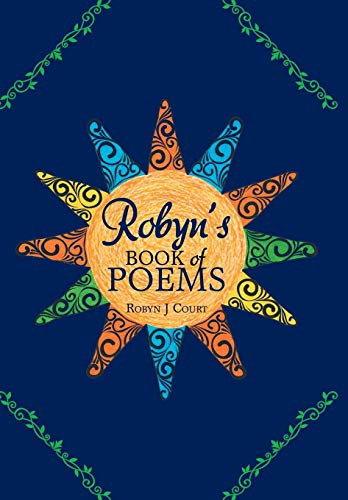 Robyn's Book of Poems By Robyn J Court