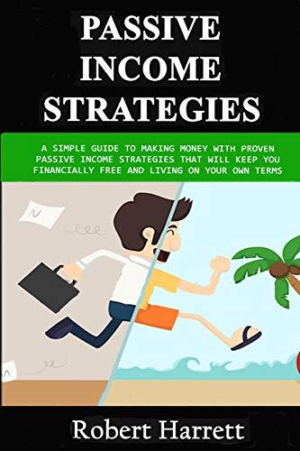 Passive Income Strategies By Robert Harrett