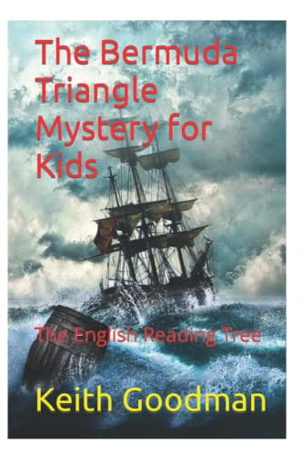 The Bermuda Triangle Mystery for Kids By Keith Goodman