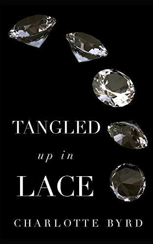 Tangled Up in Lace By Charlotte Byrd