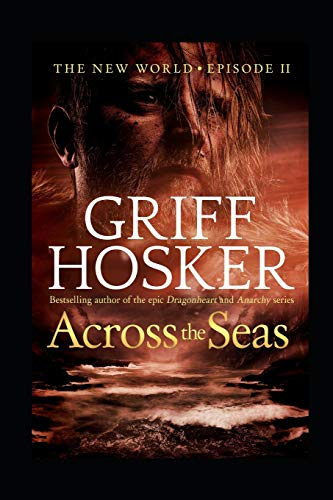 Across the Seas By Griff Hosker