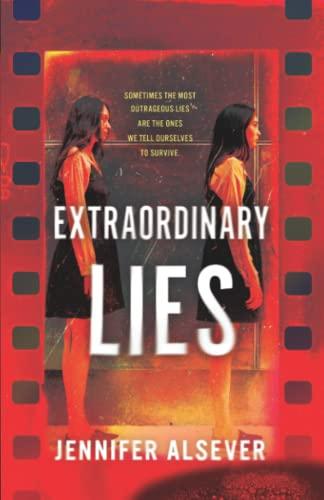 Extraordinary Lies By Jennifer Alsever