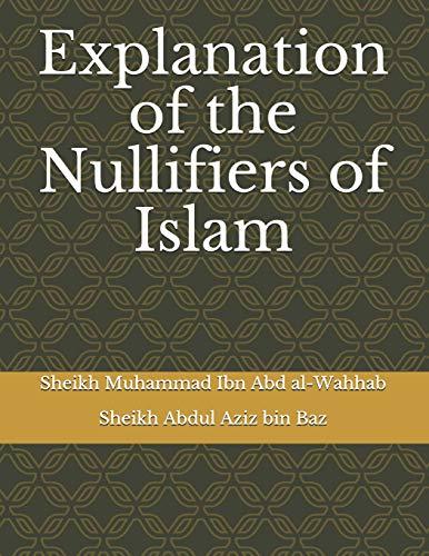 Explanation of the Nullifiers of Islam By Sheikh Abdul Aziz Bin Baz