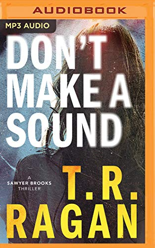 Don't Make a Sound By T.R. Ragan