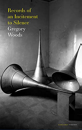 Records of an Incitement to Silence By Gregory Woods