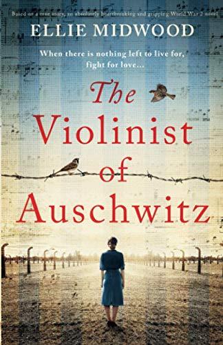 The Violinist of Auschwitz By Ellie Midwood