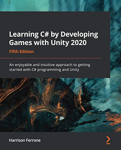 Learning C# by Developing Games with Unity 2020 By Harrison Ferrone