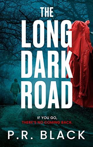 The Long Dark Road By P.R. Black