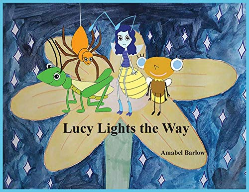 Lucy Lights the Way By Amabel Barlow