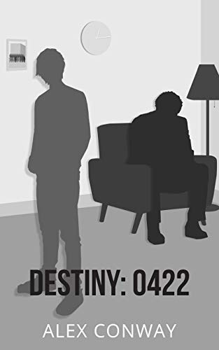 Destiny: 0422 By Alex Conway