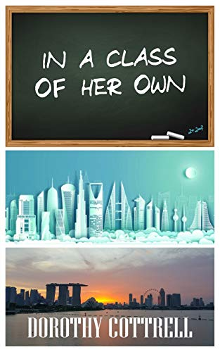 In a Class of Her Own By Dorothy Cottrell