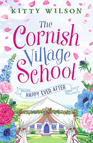 The Cornish Village School - Happy Ever After By Kitty Wilson