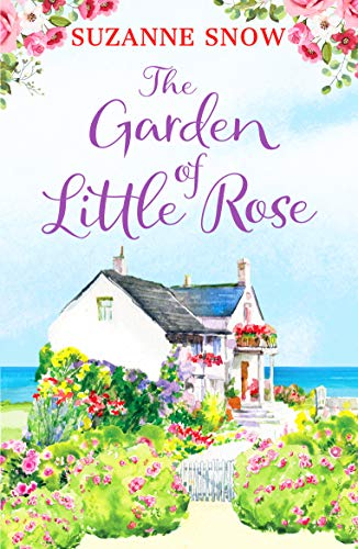 The Garden of Little Rose By Suzanne Snow