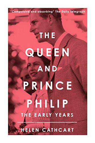 The Queen and Prince Philip By Helen Cathcart