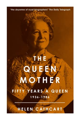 The Queen Mother By Helen Cathcart