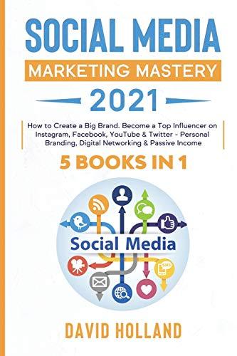 Social Media Marketing Mastery 2021 By David Holland