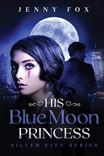 His Blue Moon Princess By Jenny Fox
