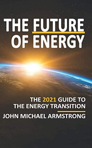 The Future of Energy By John Armstrong