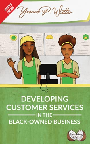 Developing Customer Services in the Black-Owned Business By Yvonne P Witter