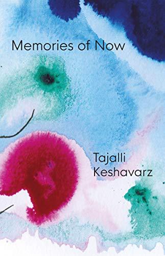 Memories of Now By Tajalli Keshavarz