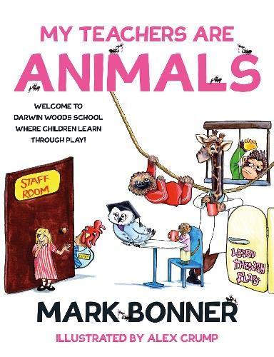 My Teachers are Animals By Mark Bonner