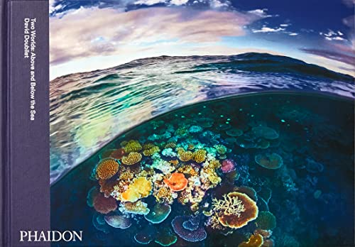 Two Worlds: Above and Below the Sea By David Doubilet
