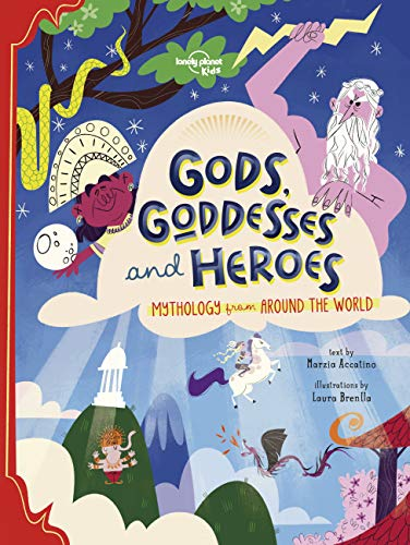Gods, Goddesses, and Heroes 1 By Lonely Planet Kids
