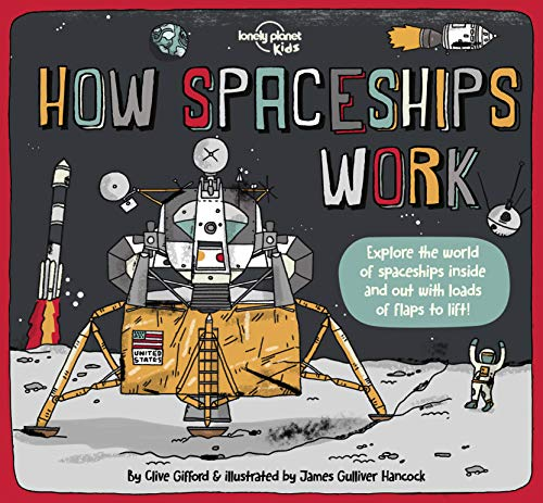 How Spaceships Work By Lonely Planet Kids