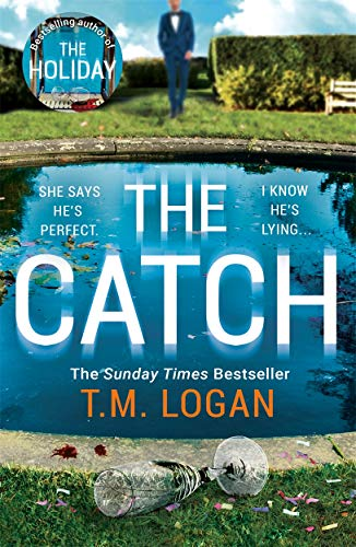 The Catch By T.M. Logan