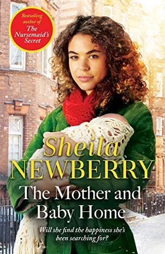 The Mother and Baby Home By Sheila Newberry