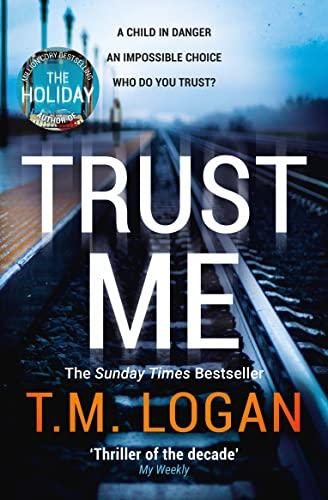 Trust Me By T.M. Logan