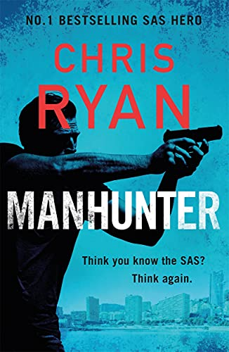 Manhunter: The explosive new thriller from the No.1 bestselling SAS hero By Chris Ryan