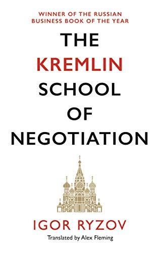 The Kremlin School of Negotiation By Igor Ryzov